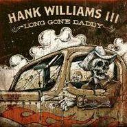 Hank Williams III, Long Gone Daddy (CD)