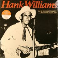 Hank Williams, I'm So Lonesome I Could Cry: March 1949 - August 1949 (LP)