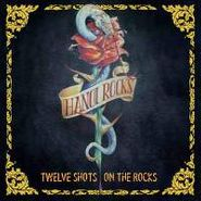 Hanoi Rocks, Twelve Shots On The Rocks (CD)