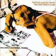 Hatfield And The North, Rotters Club (CD)