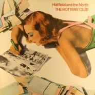 Hatfield And The North, The Rotters' Club (LP)