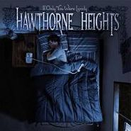 Hawthorne Heights, If Only You Were Lonely (CD)