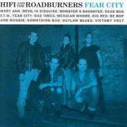 Hi-Fi And The Roadburners, Fear City (CD)