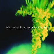 His Name Is Alive, Last Night (CD)