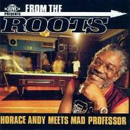 Horace Andy, From The Roots: Horace Andy Meets Mad Professor (CD)