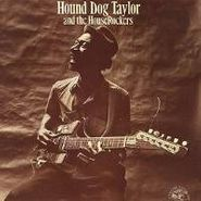 Hound Dog Taylor, Hound Dog Taylor and The Houserockers (CD)