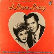 Various Artists, I Love Lucy, Musical Moments - 30th Anniversary [OST] (LP)