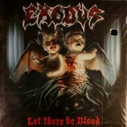 Exodus, Let There Be Blood [Limited Edition, Colored Vinyl] (LP)