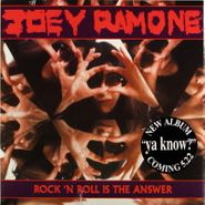 "Joey Ramone, Rock 'N Roll Is The Answer / There's Got To Be More To Life (7"")"