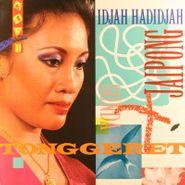 Idjah Hadidjah, Tonggeret (LP)