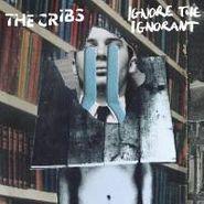 The Cribs, Ignore the Ignorant (CD)