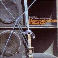 Inner Circle, Heavyweight Dub/Killer Dub (CD)
