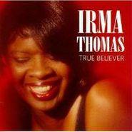 Irma Thomas, True Believer (CD)