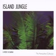 Various Artists, Island Jungle/Tropical Surf: A Week In Hawaii, The Atmosphere Collection(CD)