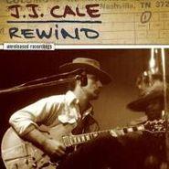 J.J. Cale, Rewind: Unreleased Recordings [Bonus Track] (CD)