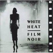 Various Artists, White Heat Film Noir (CD)