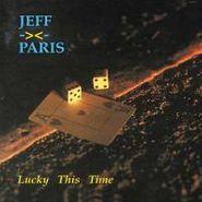 Jeff Paris, Lucky This Time (CD)