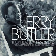 Jerry Butler, The Philadelphia Sessions: The Iceman Cometh, Ice On Ice, and More (CD)