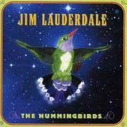 Jim Lauderdale, Hummingbirds (CD)