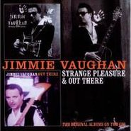 Jimmie Vaughan, Strange Pleasure & Out There [UK Import] (CD)