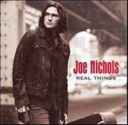 Joe Nichols, Real Things (CD)