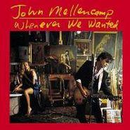 John Mellencamp, Whenever We Wanted (CD)