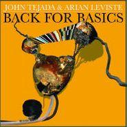 John Tejada & Arian Leviste, Back For Basics (CD)
