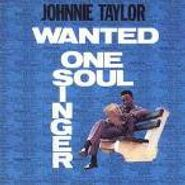 Johnnie Taylor, Wanted: One Soul Singer (CD)