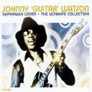 Johnny Guitar Watson, Superman Lover - The Ultimate Collection (CD)