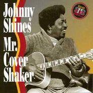 Johnny Shines, Mr. Cover Shaker (CD)