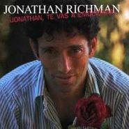 Jonathan Richman, ¡Jonathan, Te Vas A Emocionar!