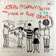 Various Artists, Joseph McCarthy Is Alive And Living In Dade County [Original Cast Recording] (LP)
