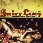 Juicy Lucy, Who Do You Love: The Anthology (CD)