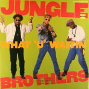 "Jungle Brothers, What ""U"" Waitin' ""4"" (12"")"
