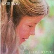 Kate Wolf, Close To You (CD)