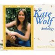 Kate Wolf, Weaver Of Visions: The Kate Wolf Anthology (CD)