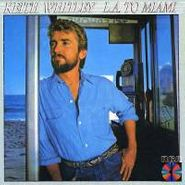 Keith Whitley, L.A. To Miami (CD)