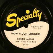 Kenzie Moore, How Much Longer? / It Ain't Nothin' But A Dream (78)
