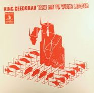 King Geedorah, Take Me To Your Leader (LP)