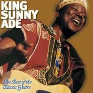 King Sunny Ade, The Best of the Classic Years (CD)