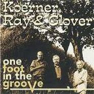 Koerner, Ray & Glover, One Foot In The Groove (CD)