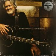 Kris Kristofferson, Closer To The Bone [180 Gram Vinyl] (LP)