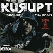 Kurupt, Against The Grain (CD)