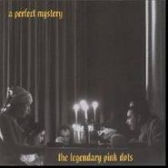 The Legendary Pink Dots, A Perfect Mystery (CD)