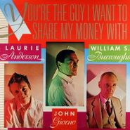 Laurie Anderson, You're The Guy I Want To Share My Money With [Split] (LP)