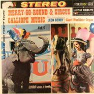 Leon Berry, Merry-Go-Round & Circus Calliope Music Vol. 5 (LP)