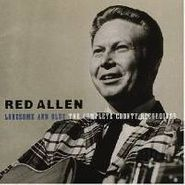 Red Allen, Lonesome and Blue: The Complete County Recordings (CD)