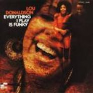 Lou Donaldson, Everything I Play Is Funky (CD)