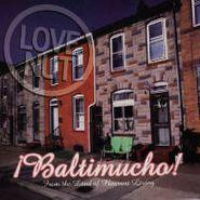 Love Nut, Baltimucho! (CD)