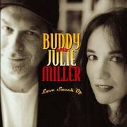 Buddy & Julie Miller, Love Snuck Up (CD)